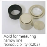 Mold for measuring narrow line reproducibility (K202)